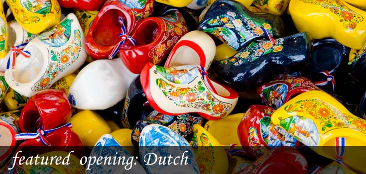 featured opening: Dutch
